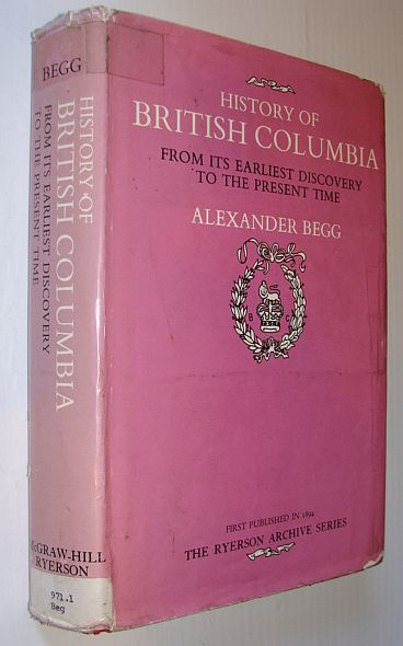 Image for History of British Columbia from its earliest discovery to the present time (The Ryerson archive series)