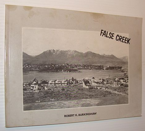 False Creek: History, images, and research sources (Occasional paper), Burkinshaw, Robert K