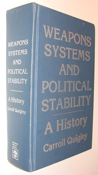 Weapons Systems and Political Stability, Quigley, Carroll