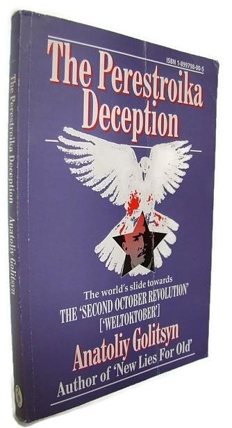 The Perestroika Deception Memoranda to the Central Intelligence Agency, Golitsyn, Anatoliy