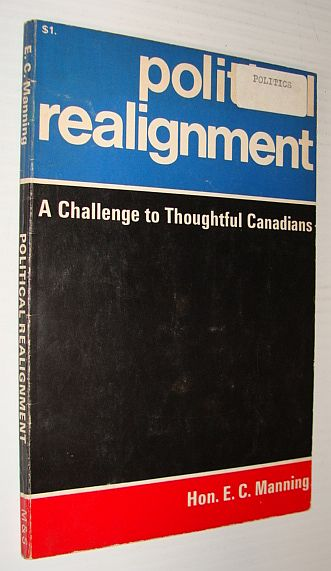 Image for Political Realignment - a Challenge for Thoughtul Canadians