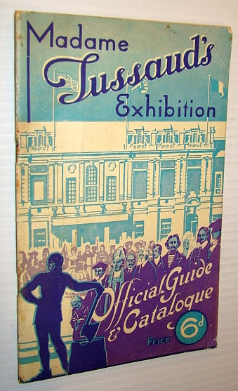 Image for Madame Tussaud's Exhibition (London) Official Guide & Catalogue