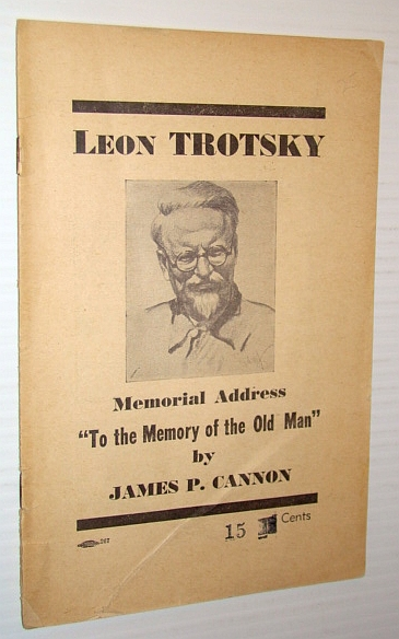 """Image for Leon Trotsky - Memorial Address """"To the Memory of the Old Man"""" - Speech Delivered August 28, 1940 at Trotsky Memorial Meeting in New York"""