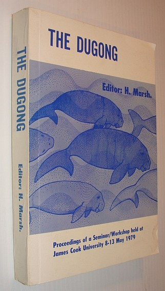 The Dugong: Proceedings of a seminar/workshop, held at James Cook University of North Queensland, 8-13 May 1979
