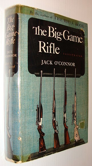 The Big-Game Rifle Illustrated, O'Connor, Jack (Signed)