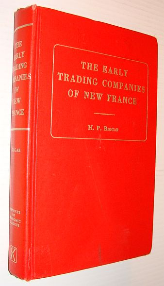 Early Trading Companies of New France (Reprints of economic classics), Biggar, Henry Percival