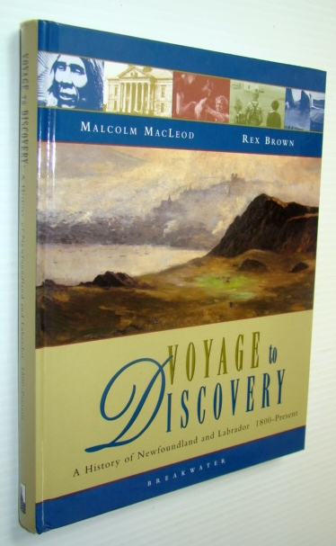 Image for Voyage to Discovery: A History of Newfoundland and Labrador 1800-Present