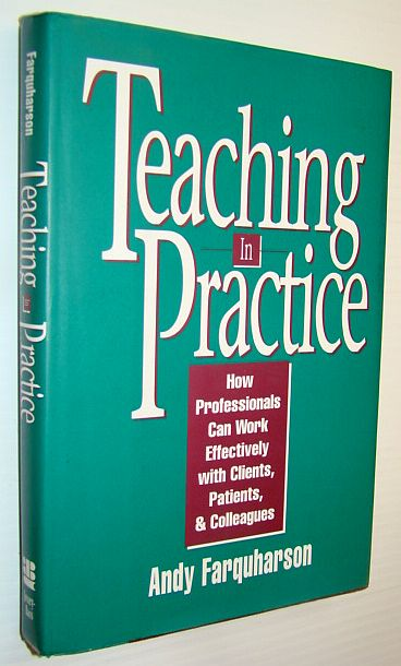 Image for Teaching in Practice: How Professionals Can Work Effectively with Clients, Patients, and Colleagues