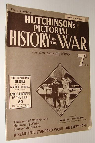 Hutchinson's Pictorial History of the War, Series 6, No. 1, 12 June 1940 - 18 June, 1940, Hutchinson, Walter: Editor