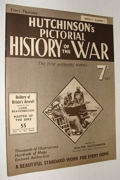 Hutchinson's Pictorial History of the War, Series 6, Number 7, July 24 - July 30, 1940, Hutchinson, Walter: Editor