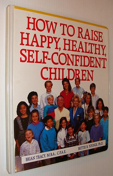 Image for How to Raise Happy, Healthy, Self-Confident Children: 6 Audio Cassette Tape Set