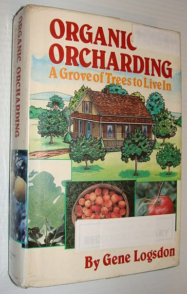 Image for Organic Orcharding: A Grove of Trees to Live In