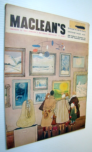 Maclean's - Canada's National Magazine, 15 January 1952 - Movie Censorship, Clare, John; Robertson, George Hillyard; Katz, Sidney; Moon, Barbara; Allen, Robert Thomas; Frayne, Trent; Bieler, Zoe; Mather, Barry; Braithwaite, Max; MacLeish, Roderick and Diana; and More