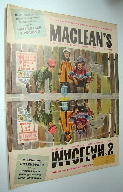 "Maclean's - Canada's National Magazine, March 29, 1958 - Henri Richard is the ""Pocket Rocket"", MacLennan, Hugh; Moon, Barbara; Bannerman, James; Early, Marjorie; Hutchison, Bruce; Frayne, Trent; Eaton, Cyrus; Baxter, Beverley; Gilmour, Clyde; Allen, Robert Thomas"