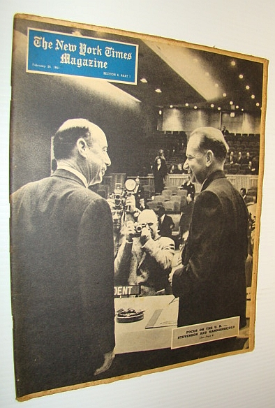 The New York Times Magazine, February 26, 1961 - Adlai Stevenson and Dag Hammarskjold Cover Photo, Kimble, George, H.T.; Tanner, Henry; Commager, Henry Steele; Cater, Douglass; Lewis, Anthony; Cottrell, Leonard; Keating, John; Samuels, Gertrude