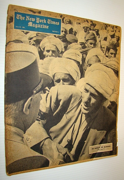 The New York Times Magazine, June 26, 1960 - Cover Photo of De Gaulle in Algeria, Tanner, Henry; Bigart, Homer; Lilienthal, David; Graff, Henry F.; Duffus, R.L.