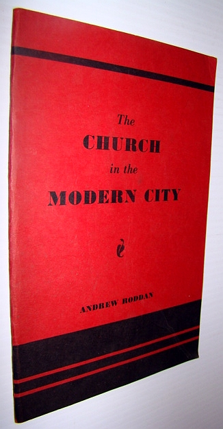 Image for The Church in the Modern City: The Story of Three Score Years of Practical Christian Service 1885-1945