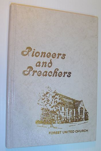 Pioneers and Preachers: A History of the Forest United Church, Nielsen, Eleanor