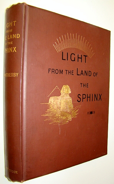 Image for Light from the Land of the Sphinx - with Illustrations from the Monuments