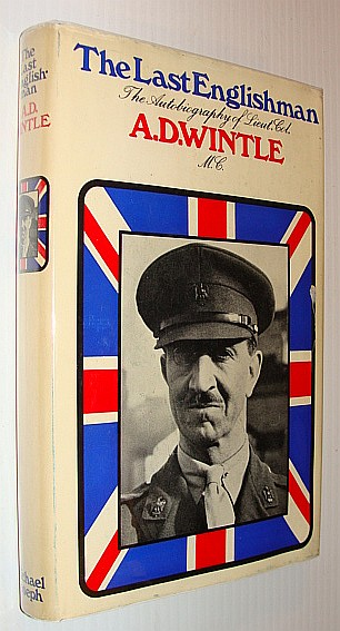 Image for The last Englishman: An autobiography of Lieut.-Col. Alfred Daniel Wintle, M.C. (1st the Royal Dragoons)