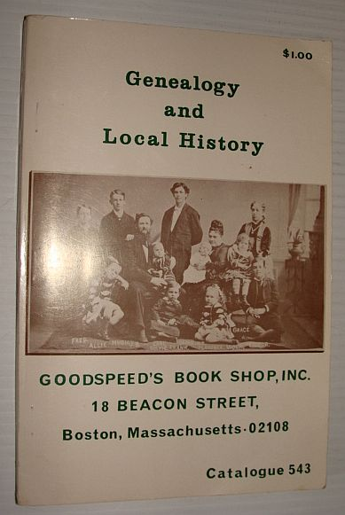 Image for Genealogy and Local History: Goodspeed's Book Shop, Inc. Catalogue 543