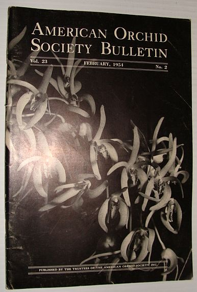 American Orchid Society Bulletin Vol. 23 February, 1954 No. 2, Dillon, Gordon W.: Editor