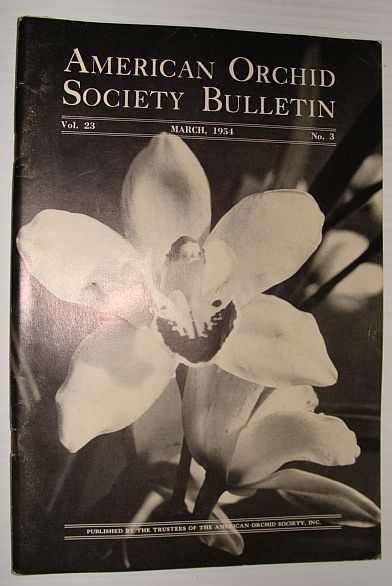 American Orchid Society Bulletin Vol. 23 March, 1954 No. 3, Dillon, Gordon W.: Editor