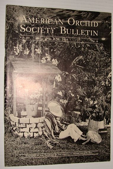 American Orchid Society Bulletin Vol. 23 June, 1954 No. 6, Dillon, Gordon W.: Editor