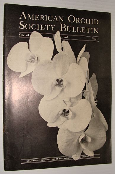 American Orchid Society Bulletin Vol. 23 July, 1954 No. 7, Dillon, Gordon W.: Editor