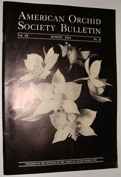 American Orchid Society Bulletin Vol. 23 August, 1954 No. 8, Dillon, Gordon W.: Editor