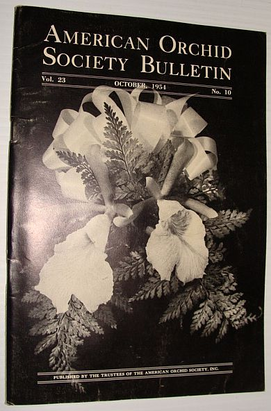 American Orchid Society Bulletin Vol. 23 October, 1954 No. 10, Dillon, Gordon W.: Editor