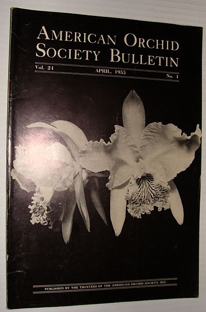 American Orchid Society Bulletin Vol. 24 April, 1955 No. 4, Dillon, Gordon W.: Editor