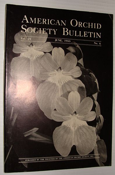 American Orchid Society Bulletin Vol. 24 June, 1955 No. 6, Dillon, Gordon W.: Editor