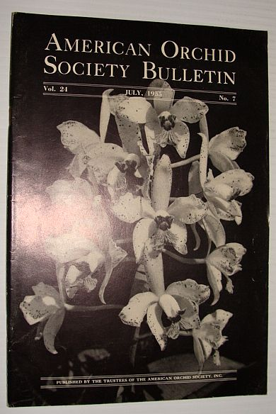 American Orchid Society Bulletin Vol. 24 July, 1955 No. 7, Dillon, Gordon W.: Editor