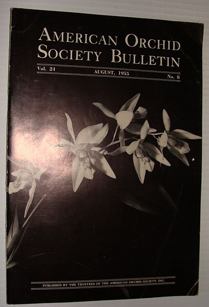 American Orchid Society Bulletin Vol. 24 August, 1955 No. 8, Dillon, Gordon W.: Editor