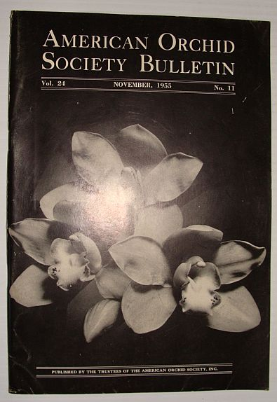 American Orchid Society Bulletin Vol. 24 November, 1955 No. 11, Dillon, Gordon W.: Editor