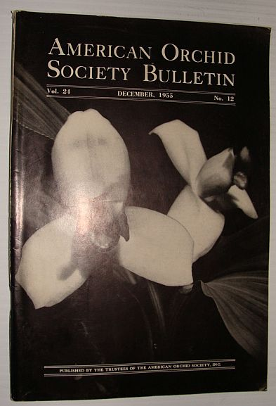 American Orchid Society Bulletin Vol. 24 December, 1955 No. 12, Dillon, Gordon W.: Editor