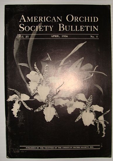American Orchid Society Bulletin Vol. 25 April, 1956 No. 4, Dillon, Gordon W.: Editor