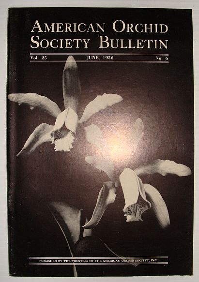 American Orchid Society Bulletin Vol. 25 June, 1956 No. 6, Dillon, Gordon W.: Editor