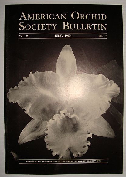 American Orchid Society Bulletin Vol. 25 July, 1956 No. 7, Dillon, Gordon W.: Editor