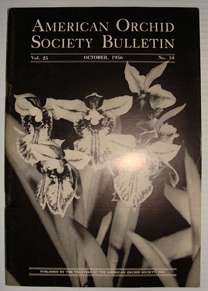 American Orchid Society Bulletin Vol. 25 October, 1956 No. 10, Dillon, Gordon W.: Editor