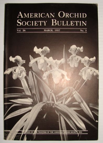 American Orchid Society Bulletin Vol. 26 March, 1957 No. 3, Dillon, Gordon W.: Editor
