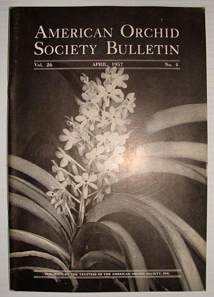 American Orchid Society Bulletin Vol. 26 April, 1957 No. 4, Dillon, Gordon W.: Editor