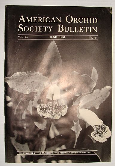American Orchid Society Bulletin Vol. 26 June, 1957 No. 6, Dillon, Gordon W.: Editor