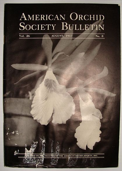 American Orchid Society Bulletin Vol. 26 August, 1957 No. 8, Dillon, Gordon W.: Editor