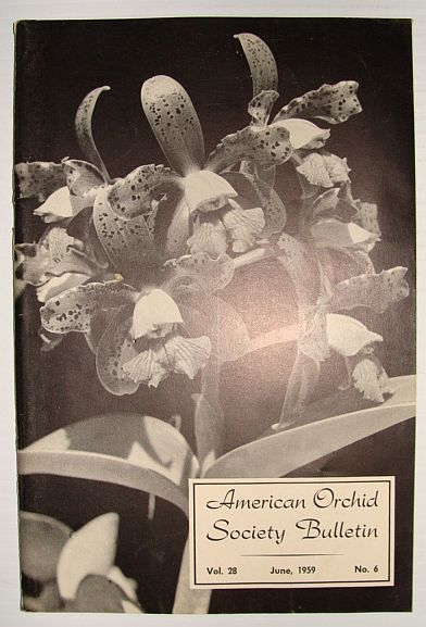 American Orchid Society Bulletin Vol. 28 June, 1959 No. 6, Dillon, Gordon W.: Editor