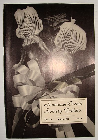 American Orchid Society Bulletin Vol. 29 March, 1960 No. 3, Dillon, Gordon W.: Editor