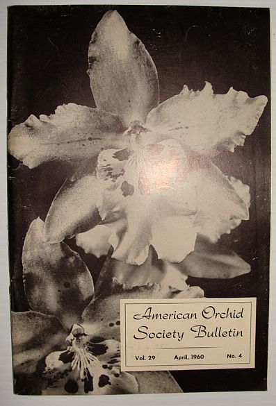 American Orchid Society Bulletin Vol. 29 April, 1960 No. 4, Dillon, Gordon W.: Editor
