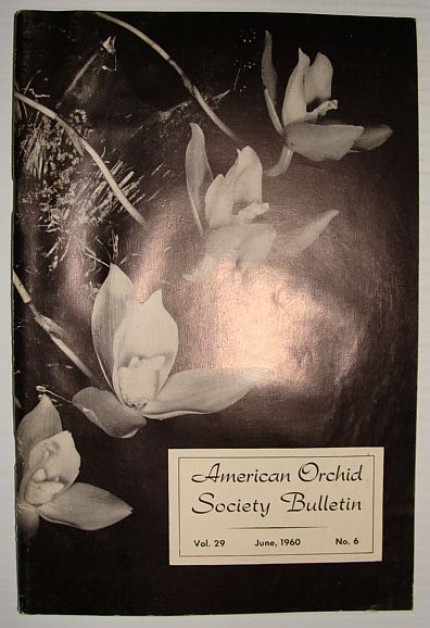 American Orchid Society Bulletin Vol. 29 June, 1960 No. 6, Dillon, Gordon W.: Editor