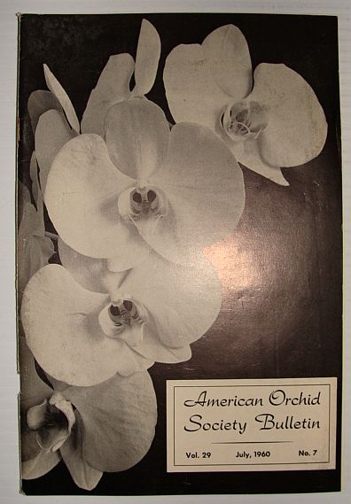American Orchid Society Bulletin Vol. 29 July, 1960 No. 7, Dillon, Gordon W.: Editor